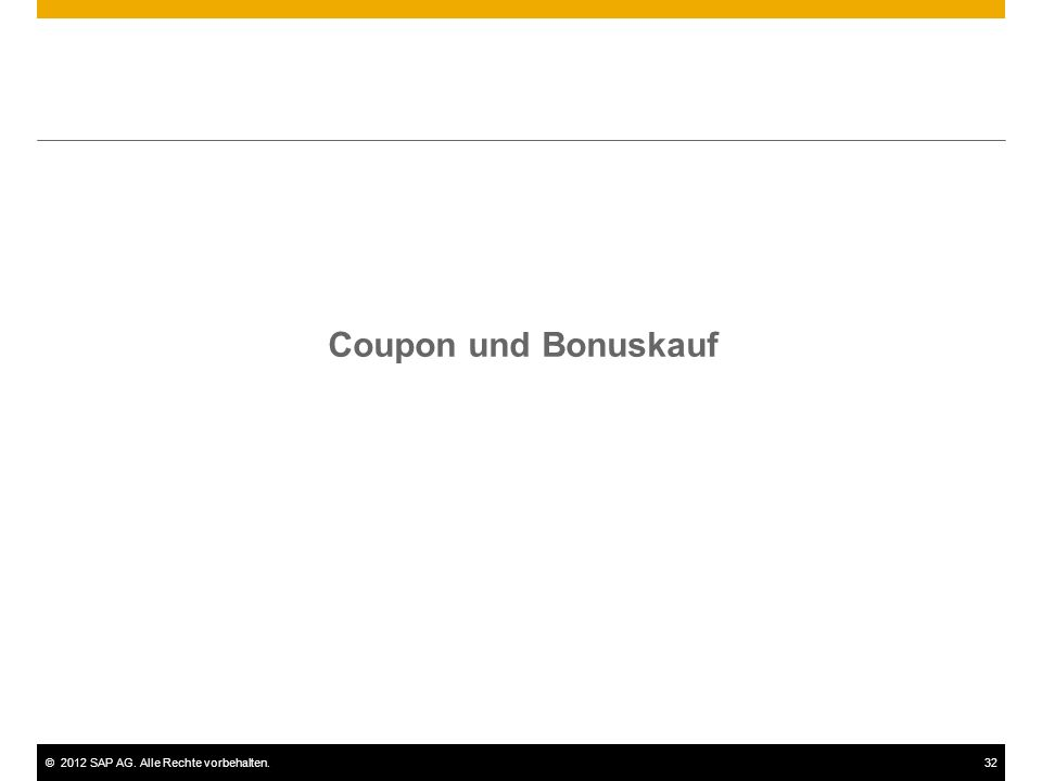 ©2012 SAP AG. Alle Rechte vorbehalten.32 Coupon und Bonuskauf
