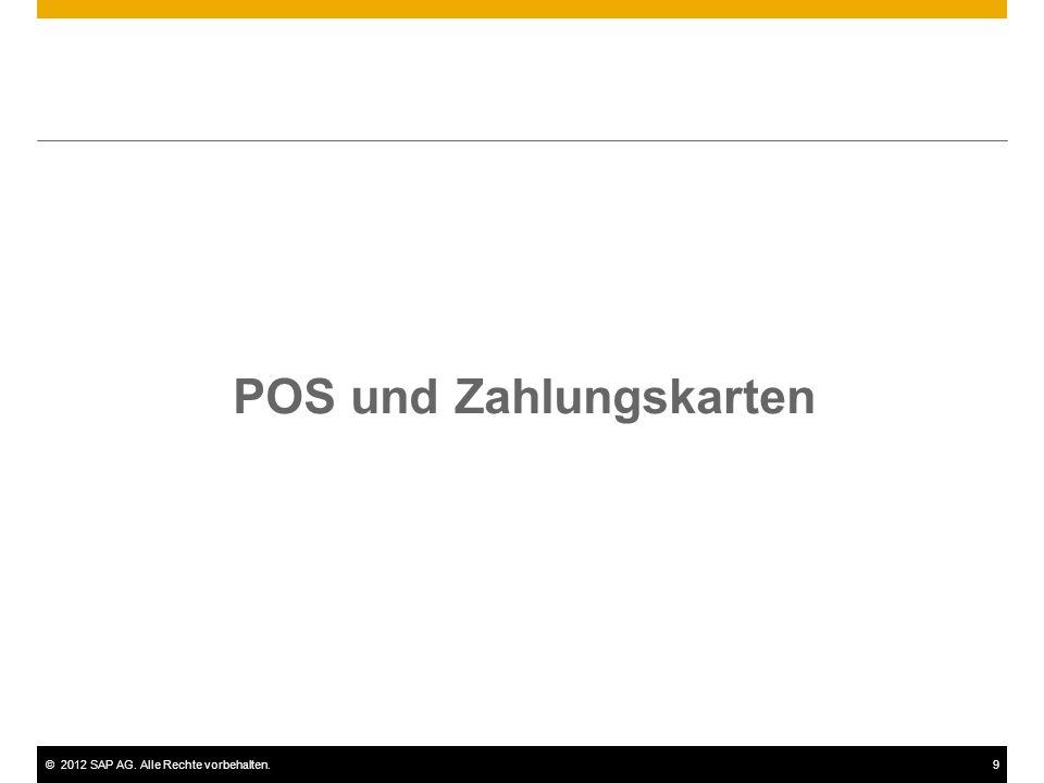 ©2012 SAP AG. Alle Rechte vorbehalten.9 POS und Zahlungskarten