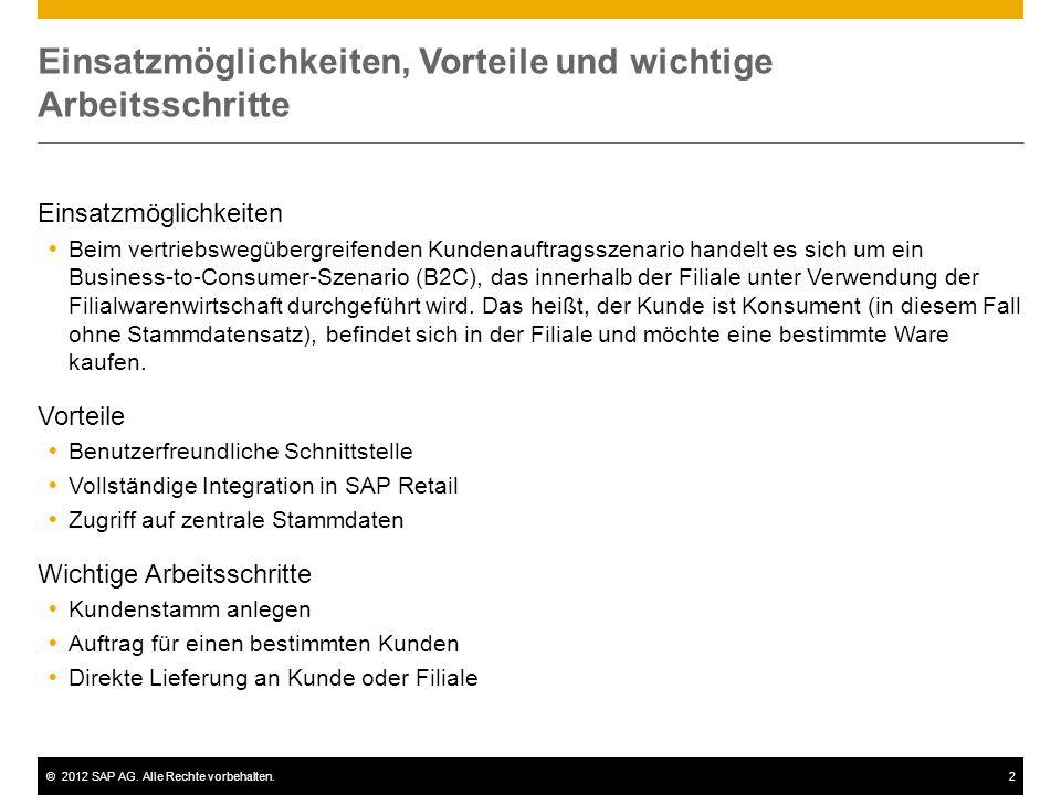 ©2012 SAP AG. Alle Rechte vorbehalten.2 Einsatzmöglichkeiten, Vorteile und wichtige Arbeitsschritte Einsatzmöglichkeiten Beim vertriebswegübergreifend