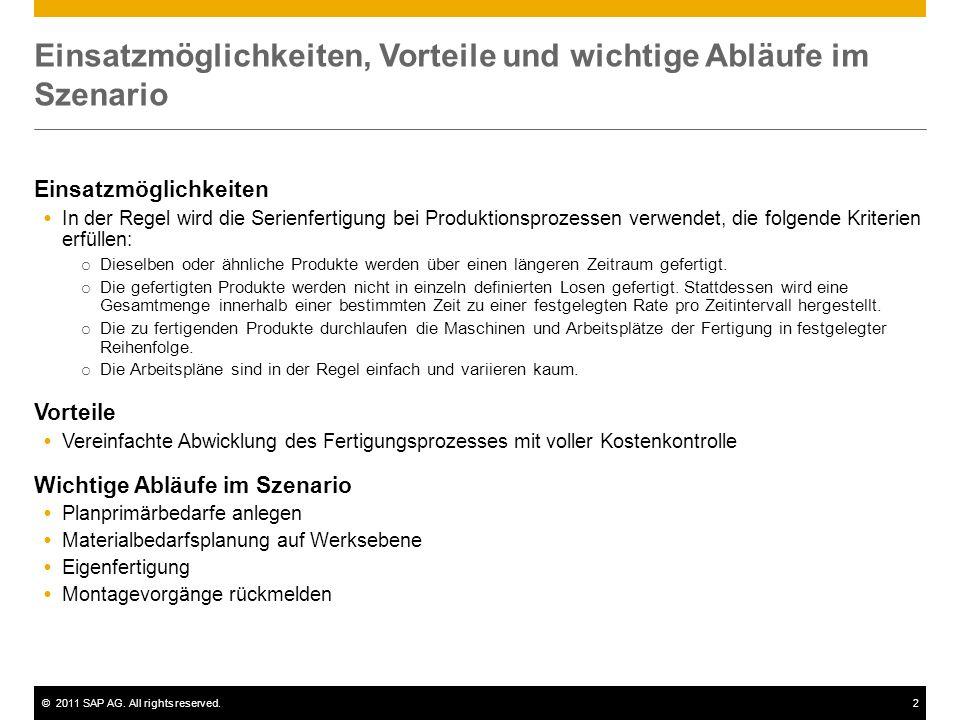 ©2011 SAP AG. All rights reserved.2 Einsatzmöglichkeiten, Vorteile und wichtige Abläufe im Szenario Einsatzmöglichkeiten In der Regel wird die Serienf