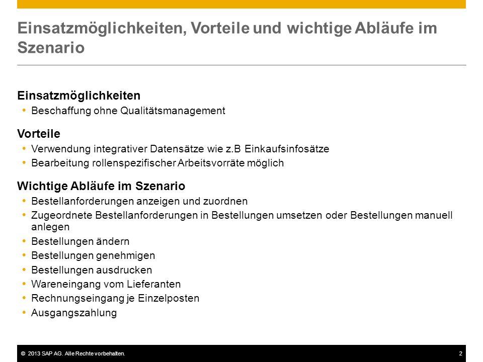 ©2013 SAP AG. Alle Rechte vorbehalten.2 Einsatzmöglichkeiten, Vorteile und wichtige Abläufe im Szenario Einsatzmöglichkeiten Beschaffung ohne Qualität