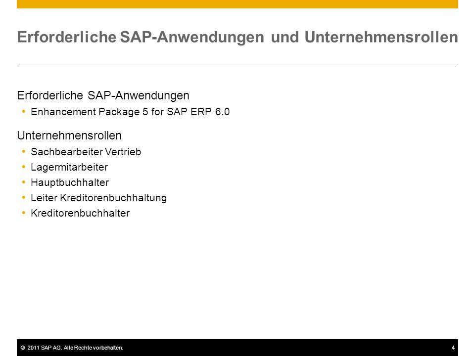 ©2011 SAP AG. Alle Rechte vorbehalten.4 Erforderliche SAP-Anwendungen und Unternehmensrollen Erforderliche SAP-Anwendungen Enhancement Package 5 for S