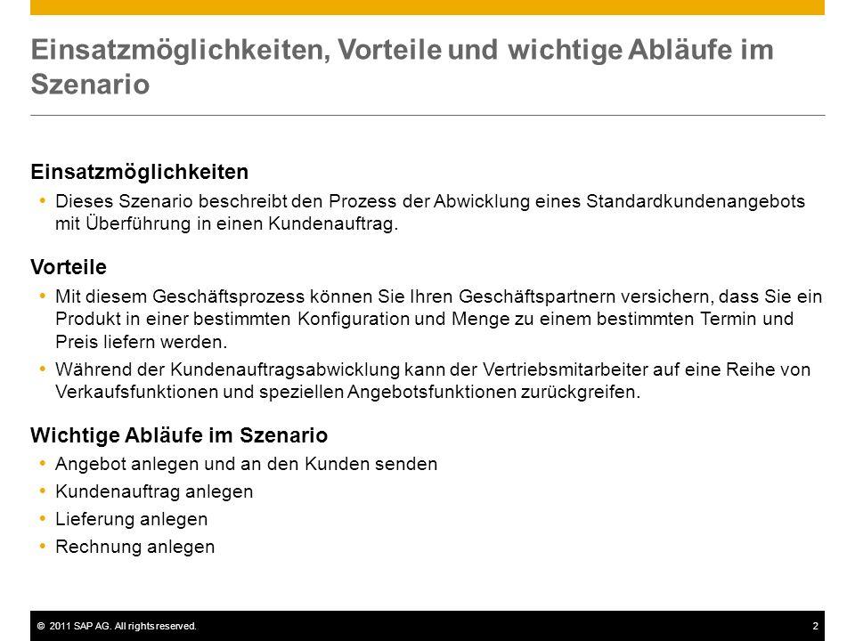 ©2011 SAP AG. All rights reserved.2 Einsatzmöglichkeiten, Vorteile und wichtige Abläufe im Szenario Einsatzmöglichkeiten Dieses Szenario beschreibt de