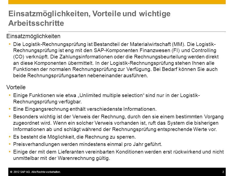 ©2012 SAP AG. Alle Rechte vorbehalten.2 Einsatzmöglichkeiten, Vorteile und wichtige Arbeitsschritte Einsatzmöglichkeiten Die Logistik-Rechnungsprüfung