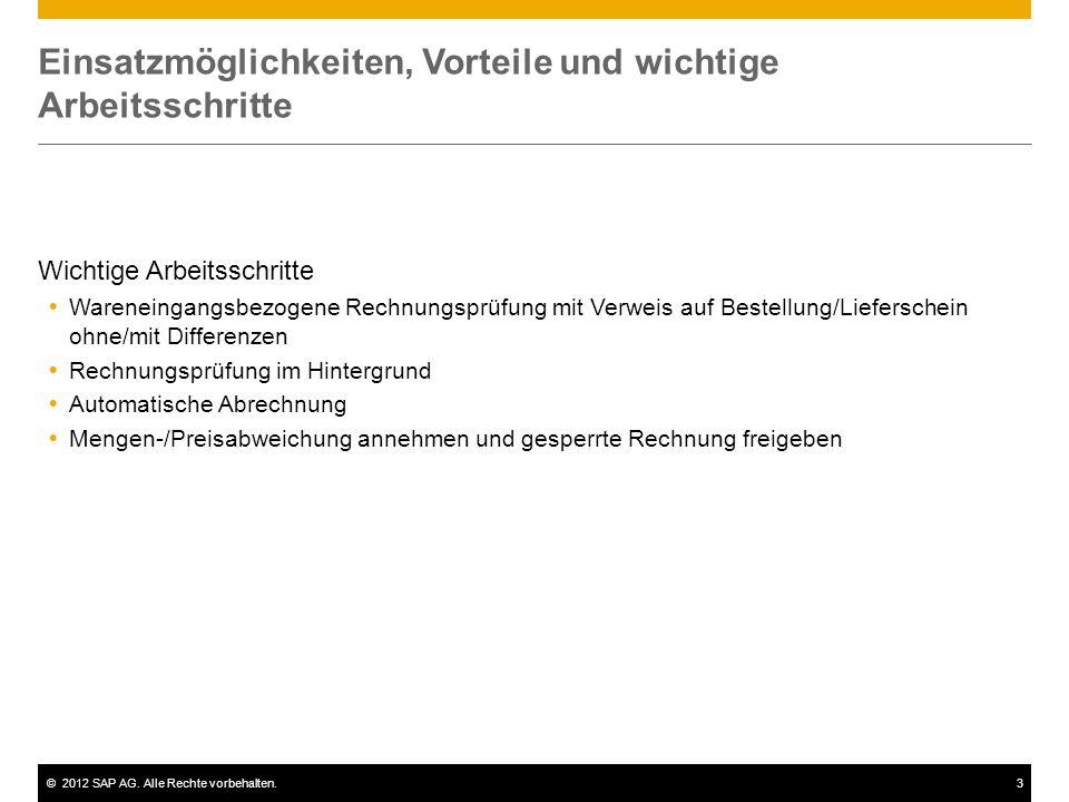 ©2012 SAP AG. Alle Rechte vorbehalten.3 Einsatzmöglichkeiten, Vorteile und wichtige Arbeitsschritte Wichtige Arbeitsschritte Wareneingangsbezogene Rec