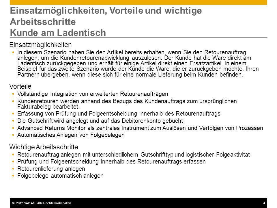 ©2012 SAP AG. Alle Rechte vorbehalten.4 Einsatzmöglichkeiten, Vorteile und wichtige Arbeitsschritte Kunde am Ladentisch Einsatzmöglichkeiten In diesem