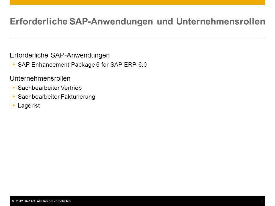 ©2012 SAP AG. Alle Rechte vorbehalten.5 Erforderliche SAP-Anwendungen und Unternehmensrollen Erforderliche SAP-Anwendungen SAP Enhancement Package 6 f