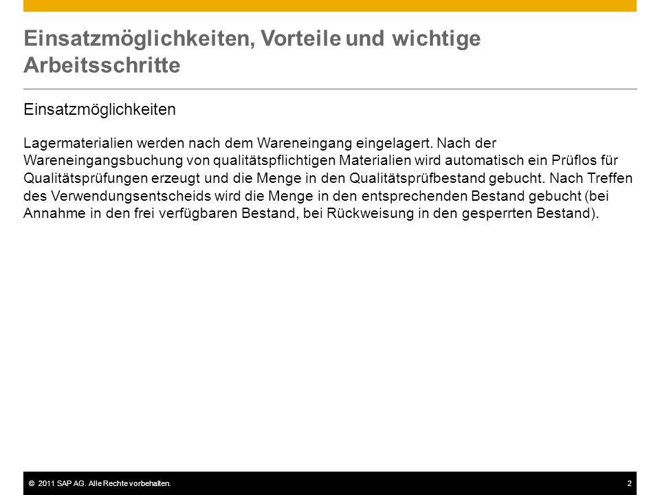 ©2011 SAP AG. Alle Rechte vorbehalten.2 Einsatzmöglichkeiten, Vorteile und wichtige Arbeitsschritte Einsatzmöglichkeiten Lagermaterialien werden nach