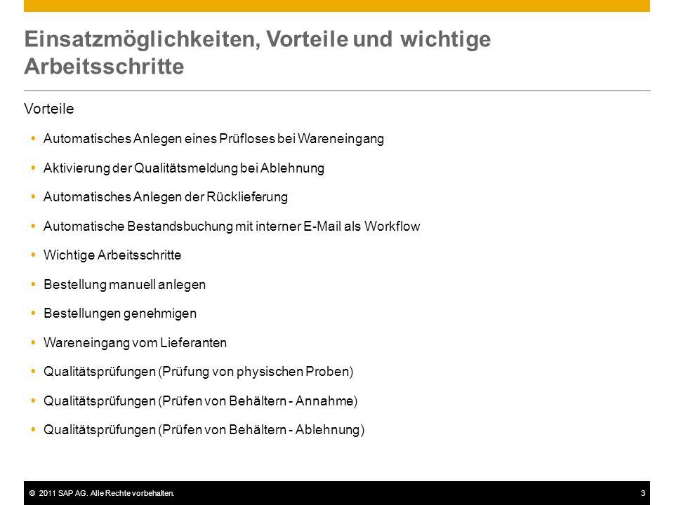 ©2011 SAP AG. Alle Rechte vorbehalten.3 Einsatzmöglichkeiten, Vorteile und wichtige Arbeitsschritte Vorteile Automatisches Anlegen eines Prüfloses bei