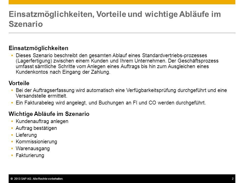 ©2013 SAP AG. Alle Rechte vorbehalten.2 Einsatzmöglichkeiten, Vorteile und wichtige Abläufe im Szenario Einsatzmöglichkeiten Dieses Szenario beschreib