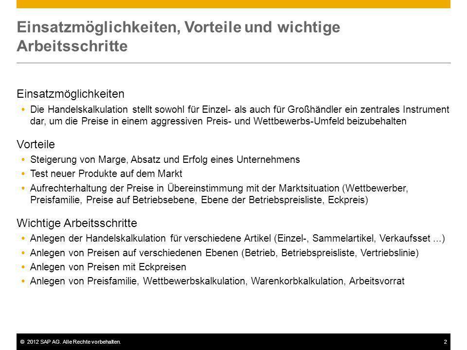 ©2012 SAP AG. Alle Rechte vorbehalten.2 Einsatzmöglichkeiten, Vorteile und wichtige Arbeitsschritte Einsatzmöglichkeiten Die Handelskalkulation stellt