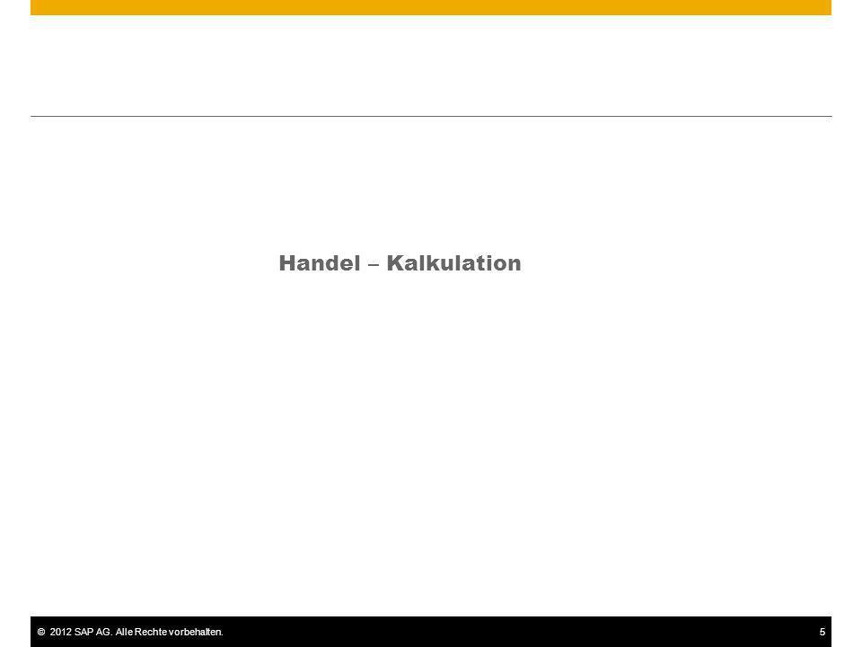 ©2012 SAP AG. Alle Rechte vorbehalten.5 Handel – Kalkulation