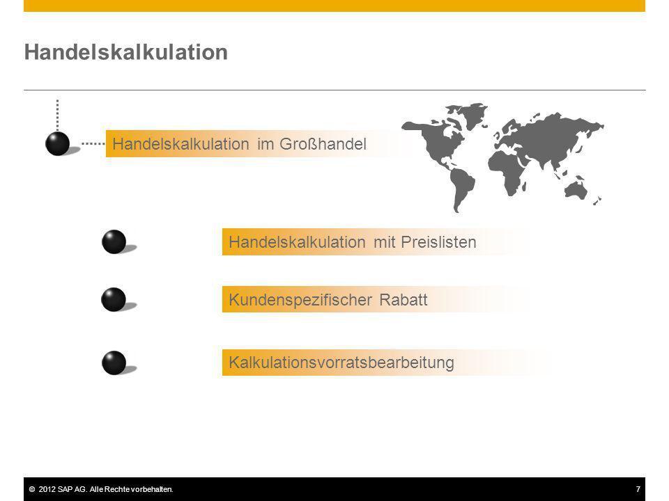 ©2012 SAP AG. Alle Rechte vorbehalten.7 Handelskalkulation Handelskalkulation im Großhandel Handelskalkulation mit Preislisten Kalkulationsvorratsbear
