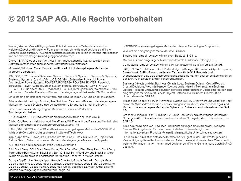 ©2012 SAP AG. Alle Rechte vorbehalten.18 Weitergabe und Vervielfältigung dieser Publikation oder von Teilen daraus sind, zu welchem Zweck und in welch