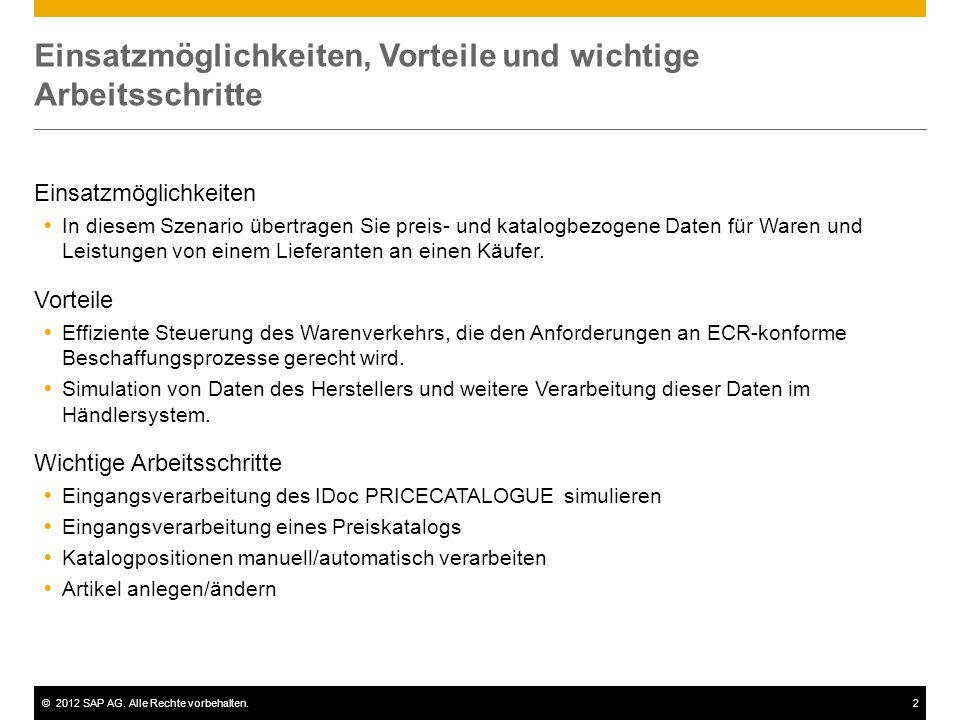 ©2012 SAP AG. Alle Rechte vorbehalten.2 Einsatzmöglichkeiten, Vorteile und wichtige Arbeitsschritte Einsatzmöglichkeiten In diesem Szenario übertragen