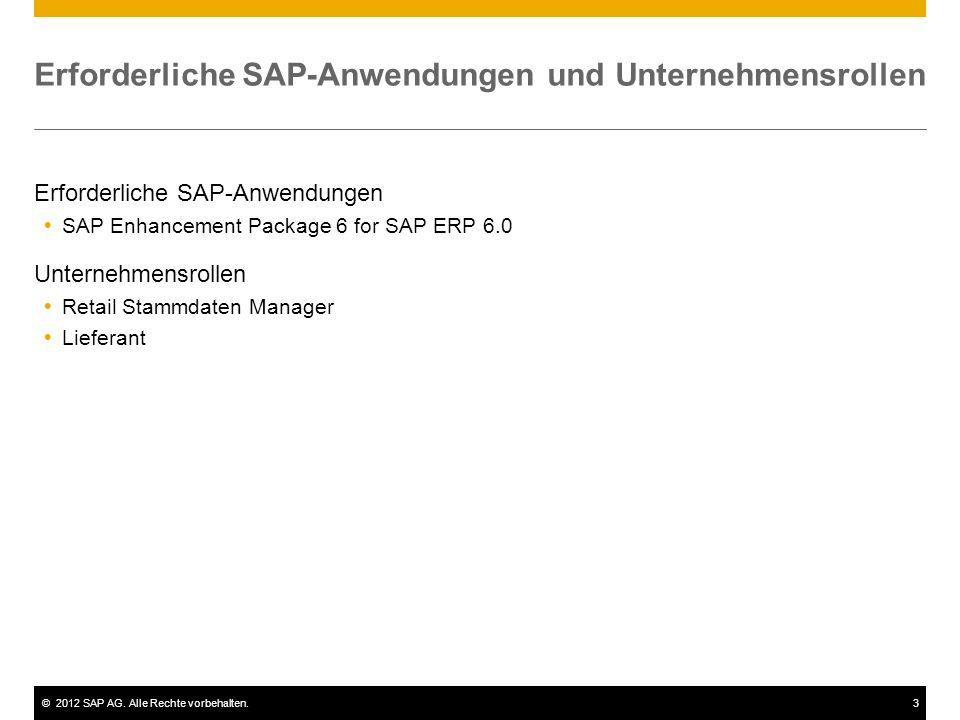 ©2012 SAP AG. Alle Rechte vorbehalten.3 Erforderliche SAP-Anwendungen und Unternehmensrollen Erforderliche SAP-Anwendungen SAP Enhancement Package 6 f
