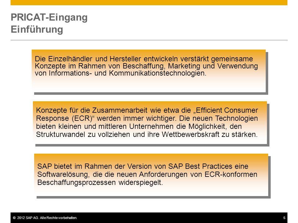 ©2012 SAP AG. Alle Rechte vorbehalten.5 PRICAT-Eingang Einführung Die Einzelhändler und Hersteller entwickeln verstärkt gemeinsame Konzepte im Rahmen