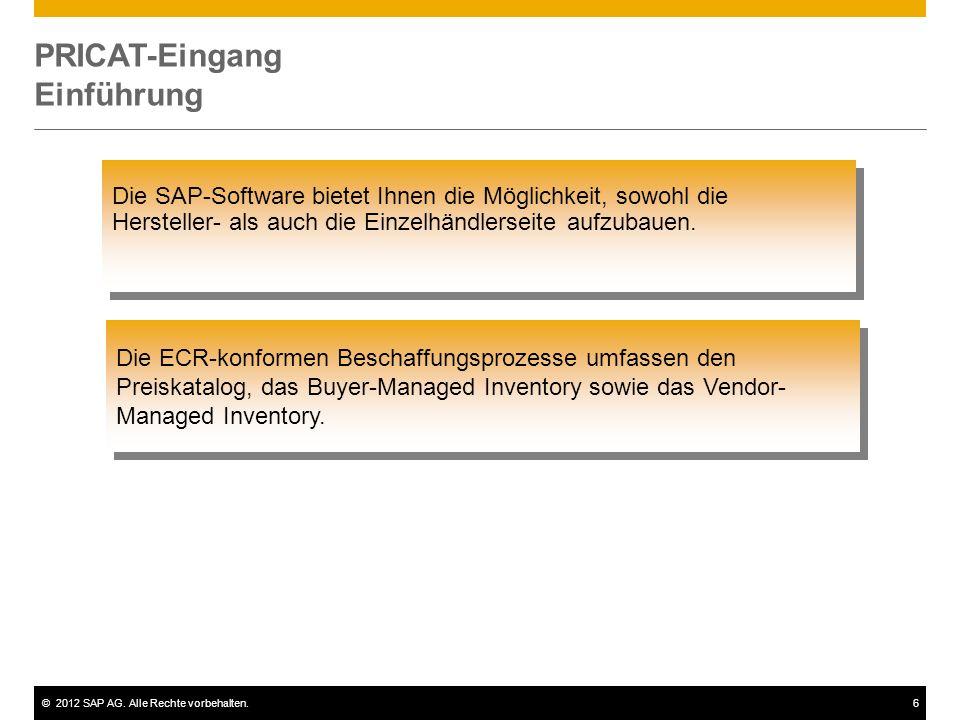 ©2012 SAP AG. Alle Rechte vorbehalten.6 PRICAT-Eingang Einführung Die SAP-Software bietet Ihnen die Möglichkeit, sowohl die Hersteller- als auch die E