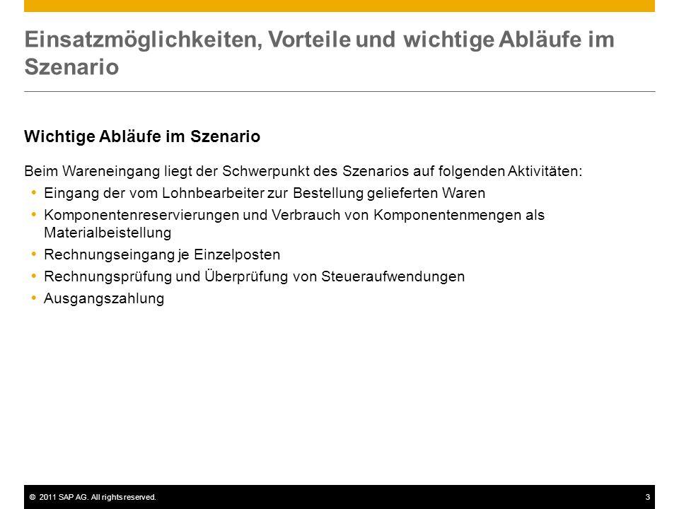©2011 SAP AG. All rights reserved.3 Einsatzmöglichkeiten, Vorteile und wichtige Abläufe im Szenario Wichtige Abläufe im Szenario Beim Wareneingang lie