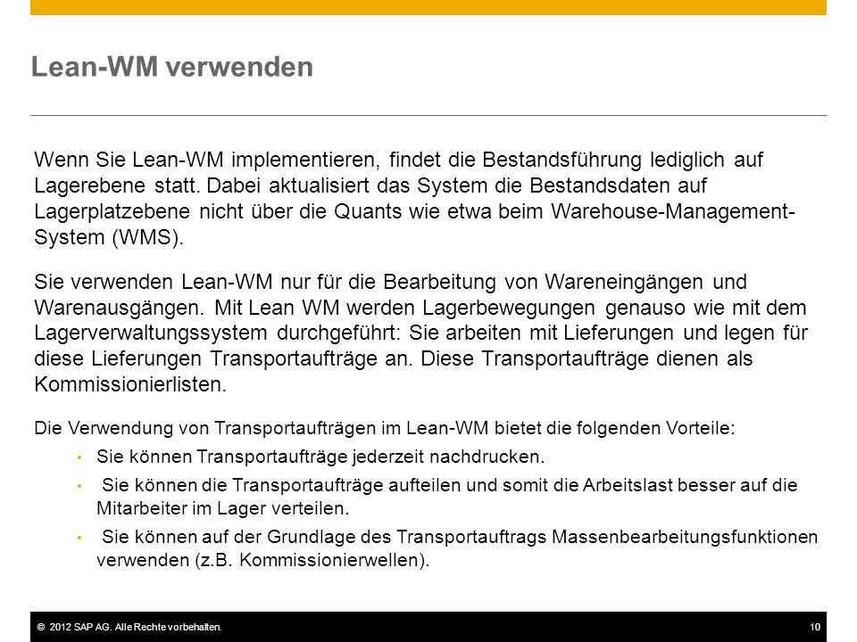 ©2012 SAP AG. Alle Rechte vorbehalten.10 Lean-WM verwenden Wenn Sie Lean-WM implementieren, findet die Bestandsführung lediglich auf Lagerebene statt.