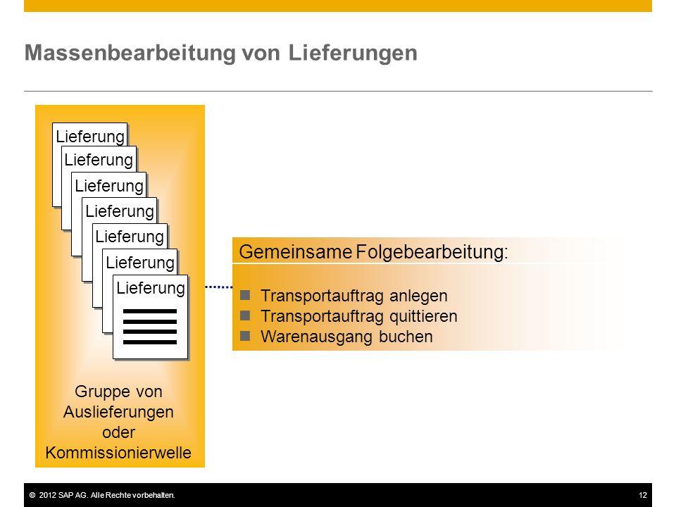 ©2012 SAP AG. Alle Rechte vorbehalten.12 Massenbearbeitung von Lieferungen Gemeinsame Folgebearbeitung: Transportauftrag anlegen Transportauftrag quit