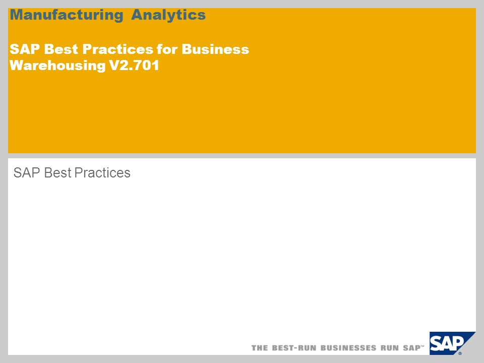 Manufacturing Analytics SAP Best Practices for Business Warehousing V2.701 SAP Best Practices