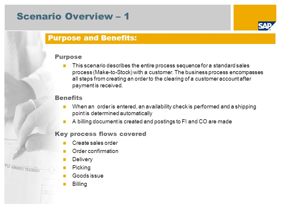 Scenario Overview – 2 Required SAP ECC 6.03 Company roles involved in process flows Sales Administration Warehouse Clerk Sales Billing Accounts Receivable SAP Applications Required: