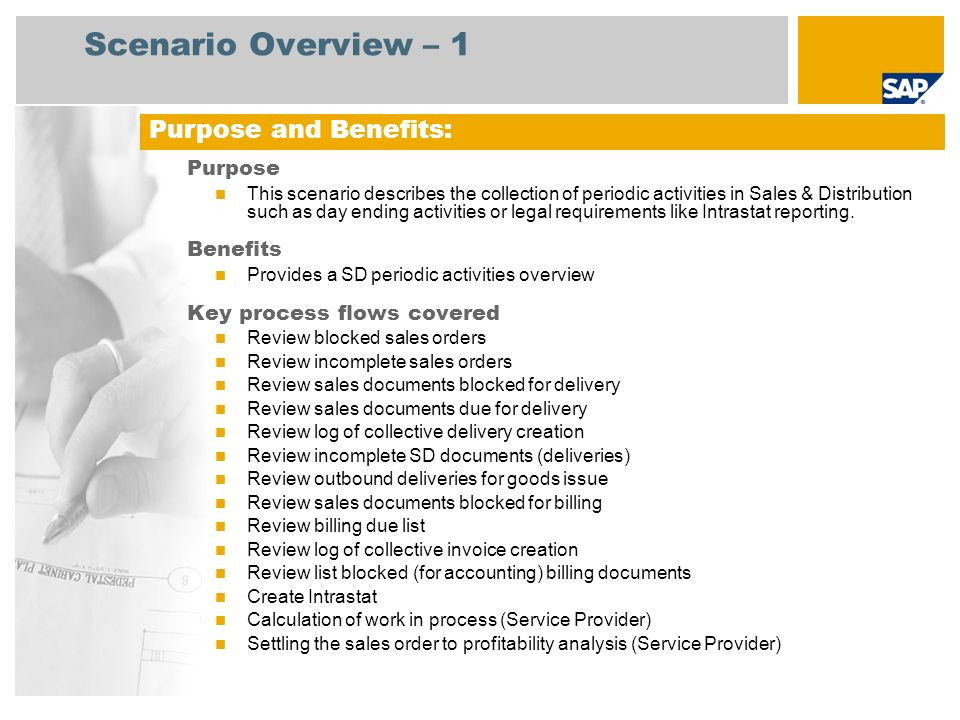 Scenario Overview – 1 Purpose This scenario describes the collection of periodic activities in Sales & Distribution such as day ending activities or l