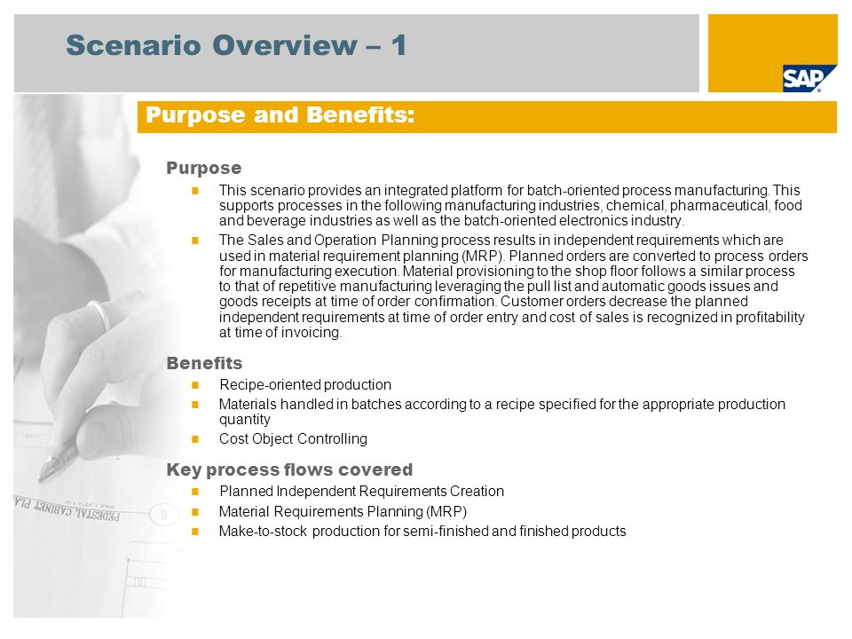 Scenario Overview – 1 Purpose This scenario provides an integrated platform for batch-oriented process manufacturing. This supports processes in the f
