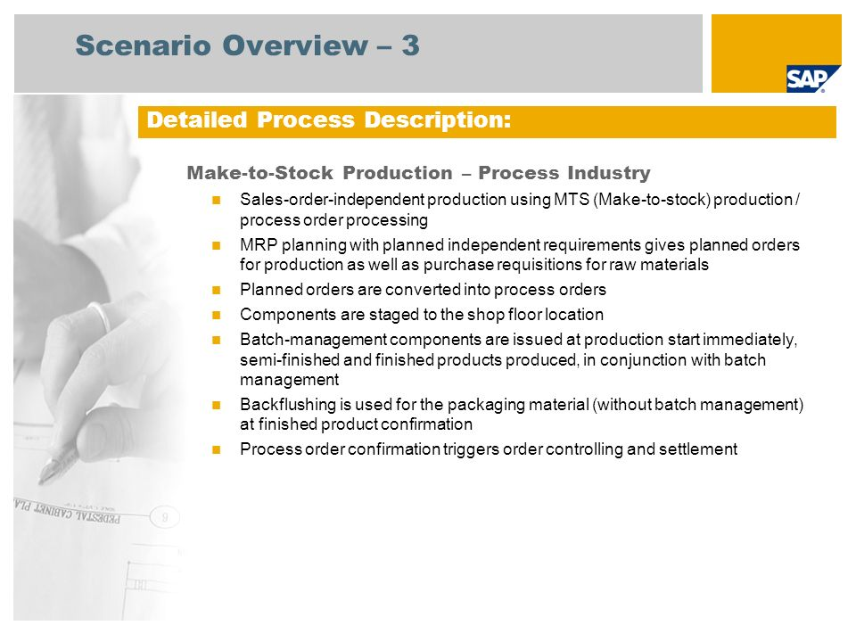 Scenario Overview – 3 Make-to-Stock Production – Process Industry Sales-order-independent production using MTS (Make-to-stock) production / process or