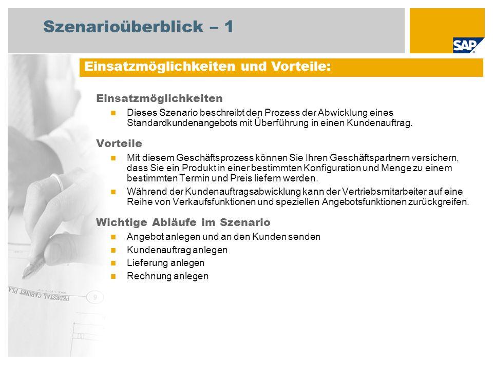 Szenarioüberblick – 2 Erforderlich SAP enhancement package 4 for SAP ERP 6.0 An den Abläufen beteiligte Benutzerrollen Sachbearbeiter Vertrieb Erforderliche SAP-Anwendungen: