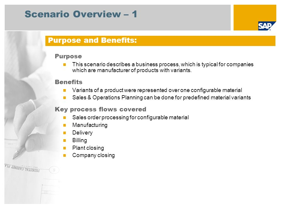 Scenario Overview – 1 Purpose This scenario describes a business process, which is typical for companies which are manufacturer of products with variants.
