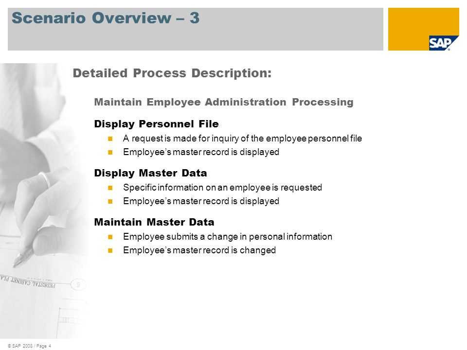 © SAP 2008 / Page 4 Scenario Overview – 3 Maintain Employee Administration Processing Display Personnel File A request is made for inquiry of the empl