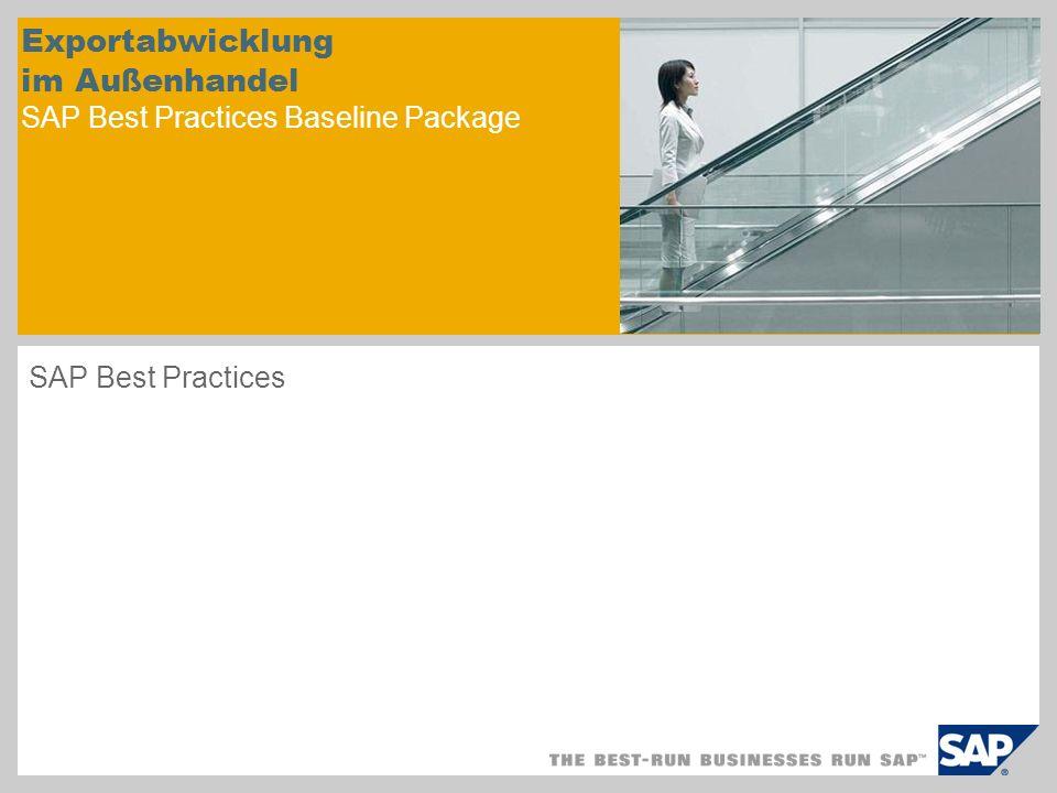 Exportabwicklung im Außenhandel SAP Best Practices Baseline Package SAP Best Practices