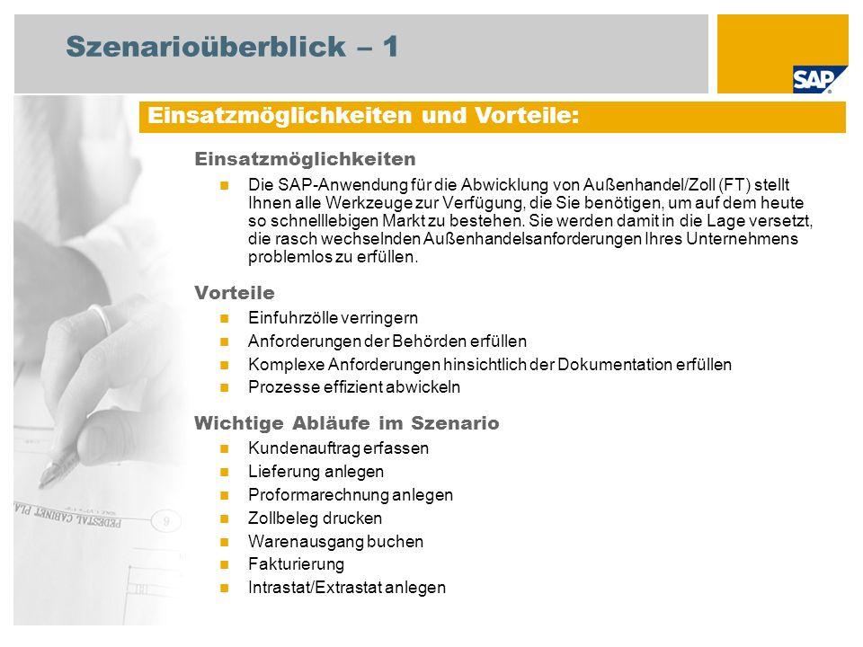 Szenarioüberblick – 1 Einsatzmöglichkeiten Die SAP-Anwendung für die Abwicklung von Außenhandel/Zoll (FT) stellt Ihnen alle Werkzeuge zur Verfügung, d