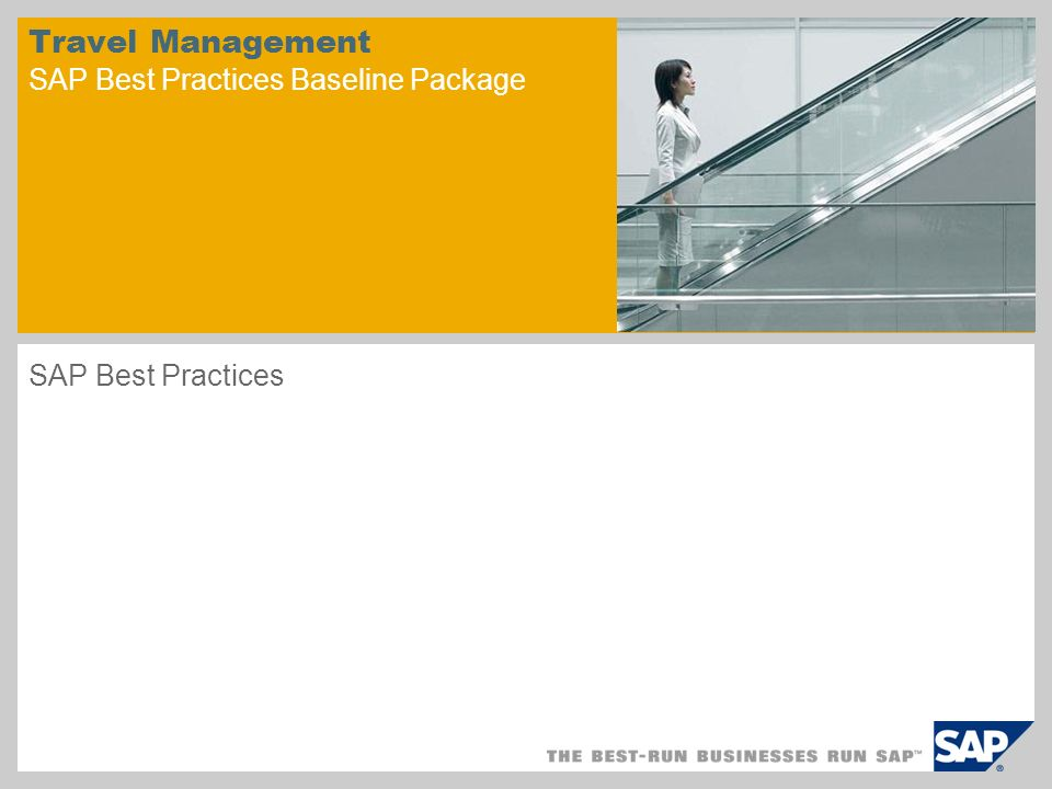 Travel Management SAP Best Practices Baseline Package SAP Best Practices