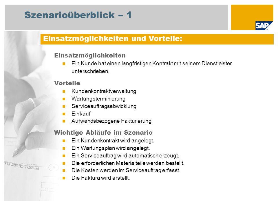 Szenarioüberblick – 2 Erforderlich SAP enhancement package 4 for SAP ERP 6.0 An den Abläufen beteiligte Benutzerrollen Dienstleister (Service) Servicemitarbeiter Einkäufer Kreditorenbuchhalter 1 Sachbearbeiter Fakturierung Erforderliche SAP-Anwendungen: