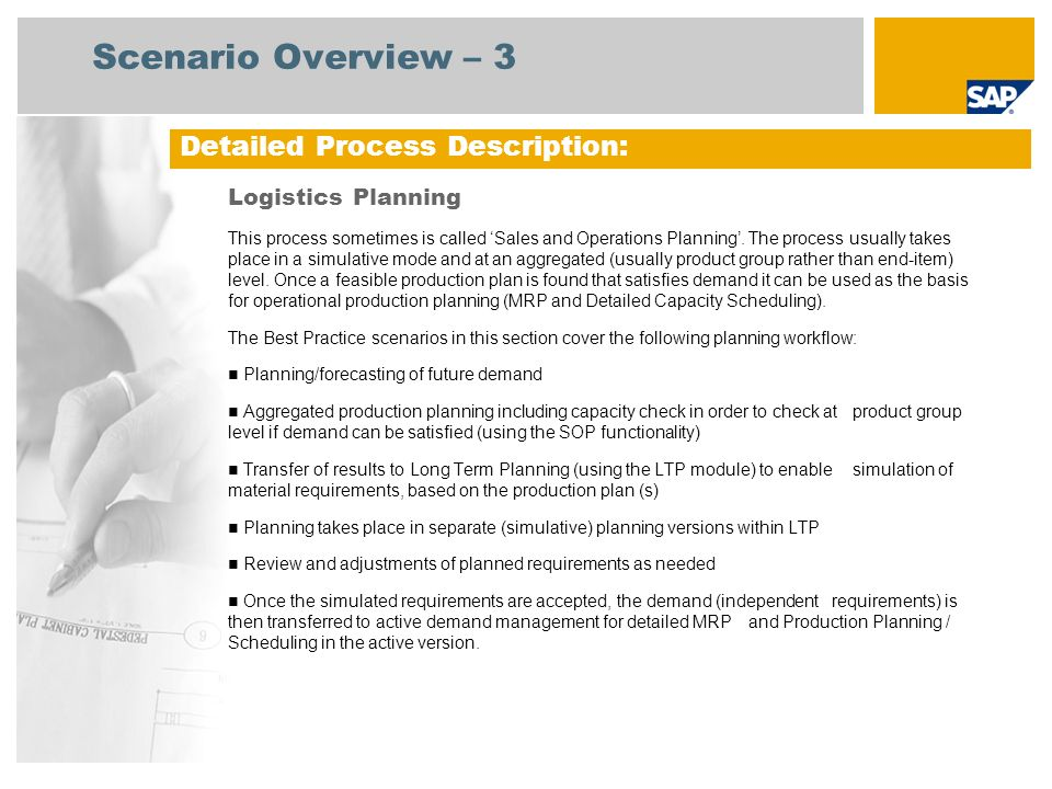 Scenario Overview – 3 Logistics Planning This process sometimes is called Sales and Operations Planning.