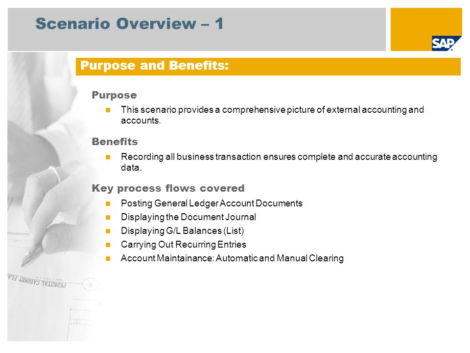 Scenario Overview – 2 Required SAP EHP3 for SAP ERP 6.0 EhP3 Company roles involved in process flows General Ledger Accountant Finance Manager SAP Applications Required: