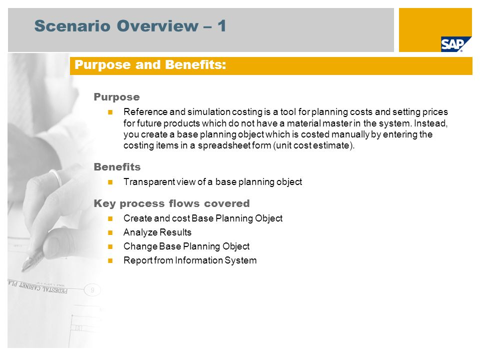 Scenario Overview – 2 Required SAP enhancement package 4 for SAP ERP 6.0 Company roles involved in process flows Product Cost Controller SAP Applications Required: