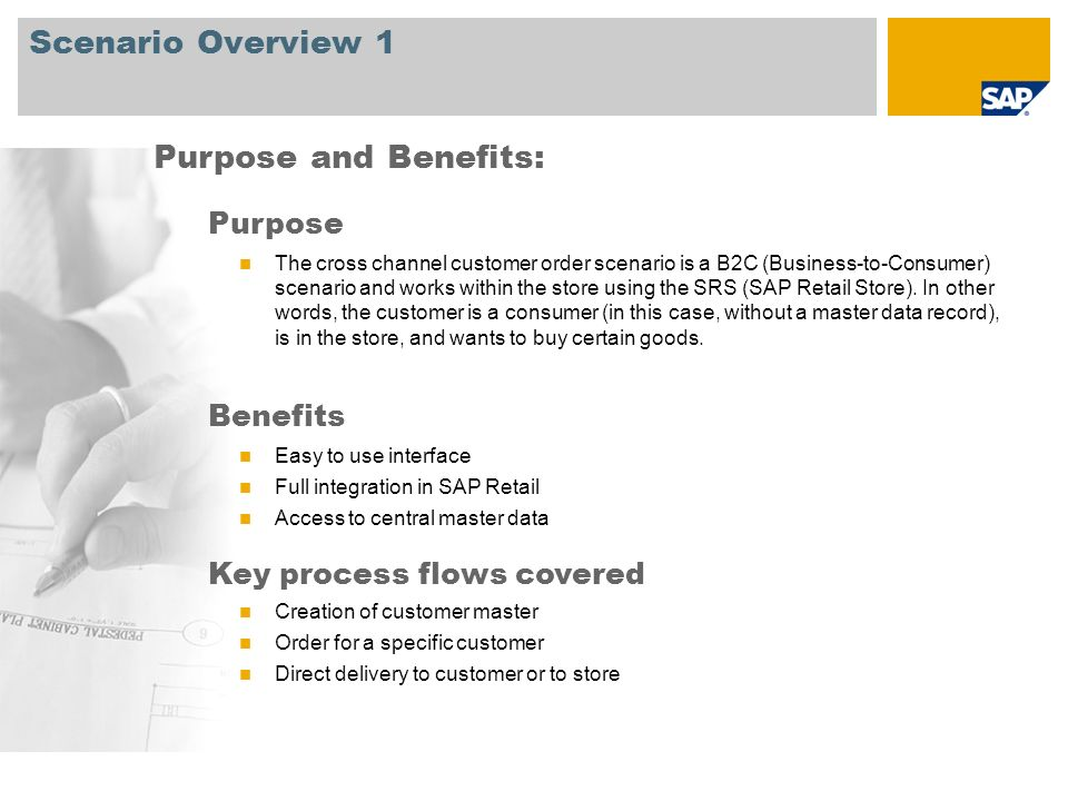 Scenario Overview 1 Purpose The cross channel customer order scenario is a B2C (Business-to-Consumer) scenario and works within the store using the SR