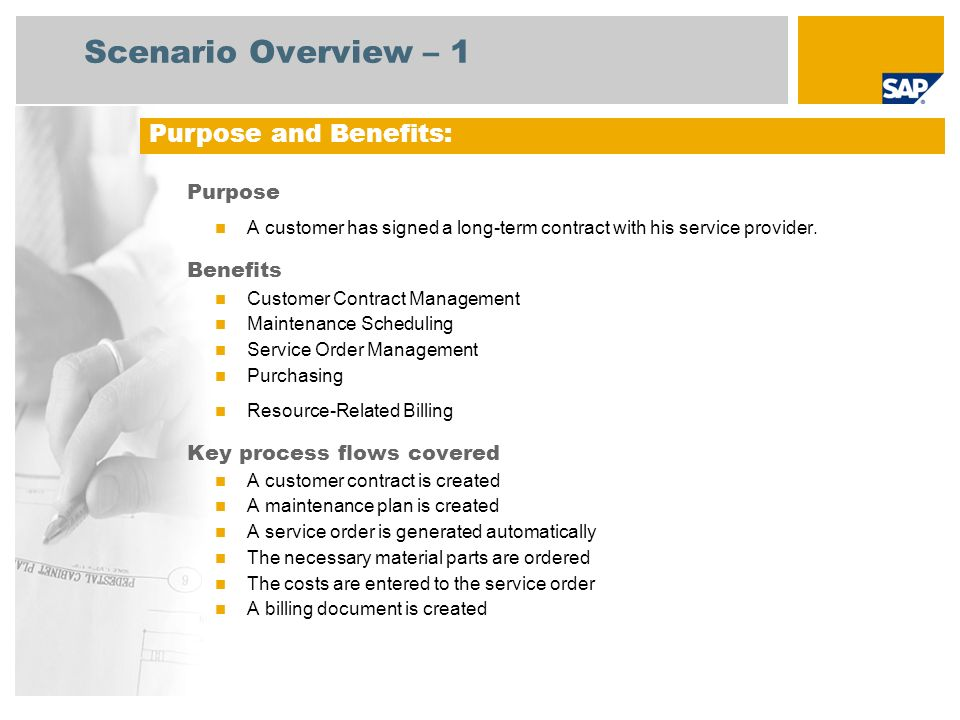 Scenario Overview – 2 Required SAP EHP3 for SAP ERP 6.0 EhP3 Company roles involved in process flows Service Agent Service Employee Buyer Accounts Payable Accountant 1 Sales Billing SAP Applications Required: