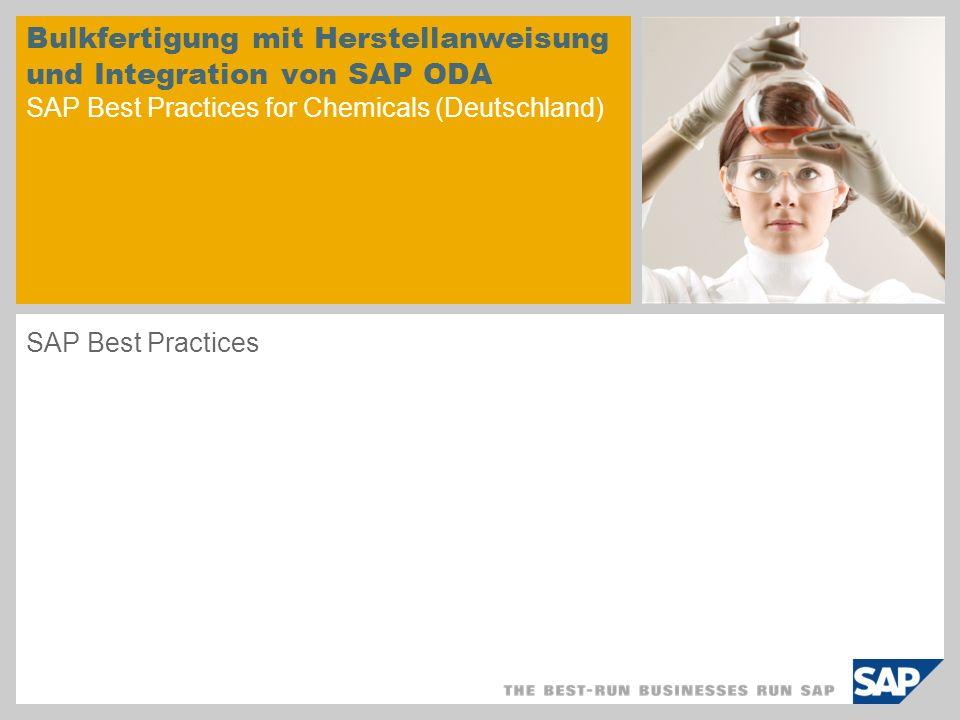 Bulkfertigung mit Herstellanweisung und Integration von SAP ODA SAP Best Practices for Chemicals (Deutschland) SAP Best Practices
