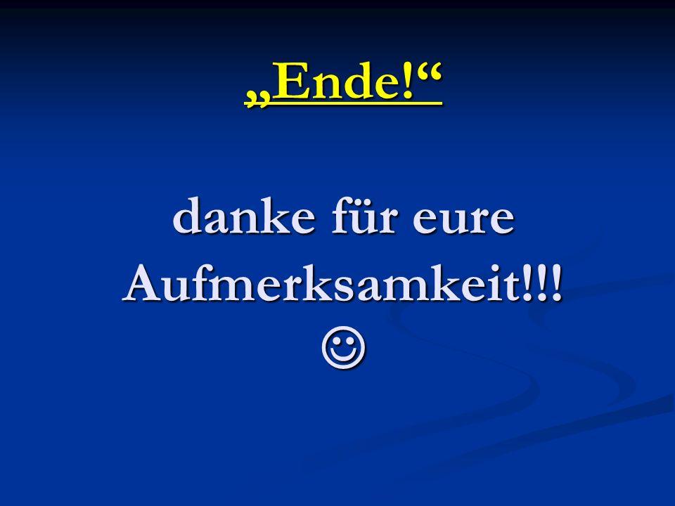 Ende! danke für eure Aufmerksamkeit!!! Ende! danke für eure Aufmerksamkeit!!!