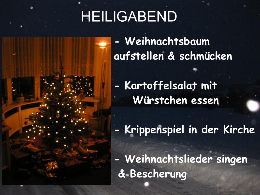 HEILIGABEND - Weihnachtsbaum aufstellen & schmücken - Kartoffelsalat mit Würstchen essen - Krippenspiel in der Kirche - Weihnachtslieder singen & Besc