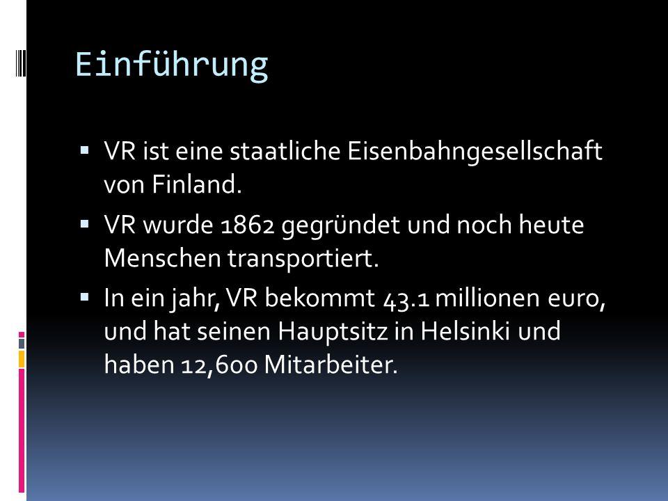 Einführung VR ist eine staatliche Eisenbahngesellschaft von Finland. VR wurde 1862 gegründet und noch heute Menschen transportiert. In ein jahr, VR be