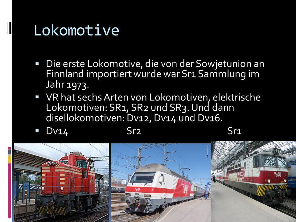 Lokomotive Die erste Lokomotive, die von der Sowjetunion an Finnland importiert wurde war Sr1 Sammlung im Jahr 1973. VR hat sechs Arten von Lokomotive