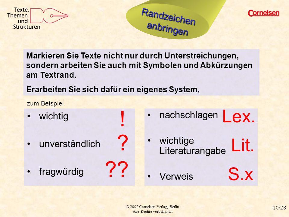 © 2002 Cornelsen Verlag, Berlin. Alle Rechte vorbehalten. 10/28 Randzeichen wichtig unverständlich fragwürdig nachschlagen wichtige Literaturangabe Ve