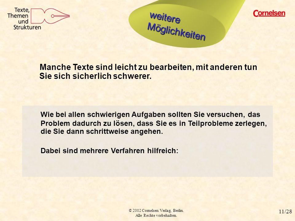 © 2002 Cornelsen Verlag, Berlin. Alle Rechte vorbehalten. 11/28 Zerlegung in Teilprobleme Wie bei allen schwierigen Aufgaben sollten Sie versuchen, da