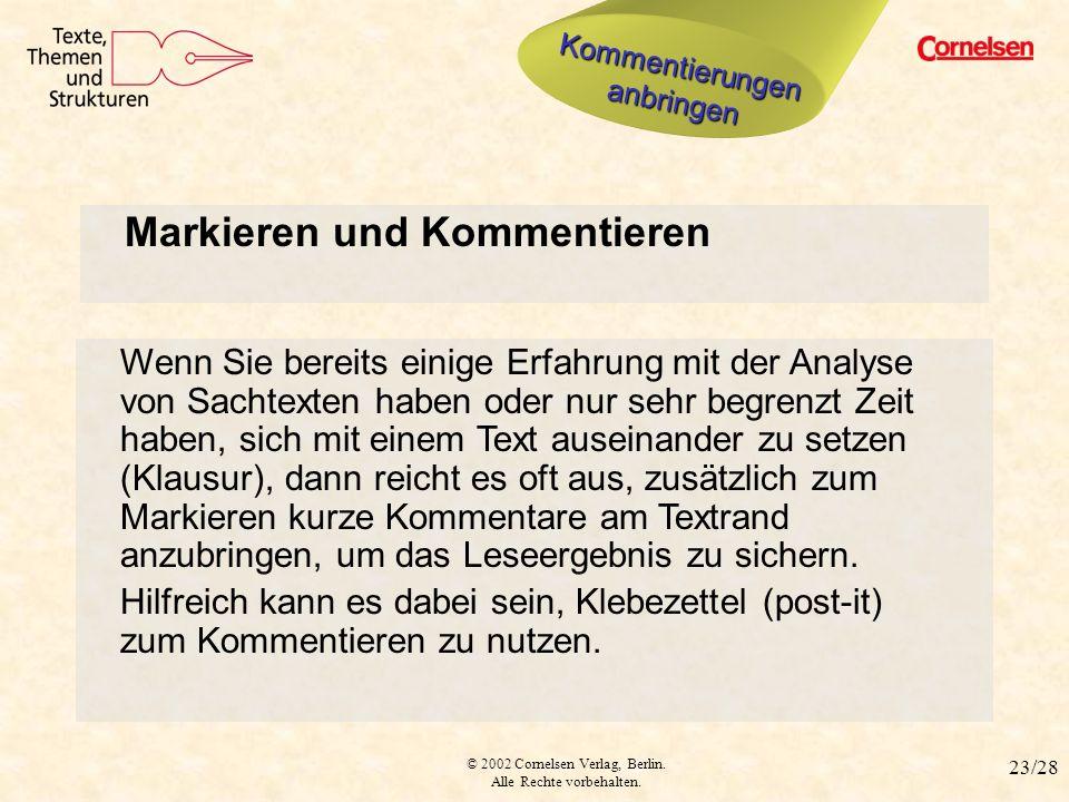 © 2002 Cornelsen Verlag, Berlin. Alle Rechte vorbehalten. 23/28 Texte verzetteln Markieren und Kommentieren Wenn Sie bereits einige Erfahrung mit der